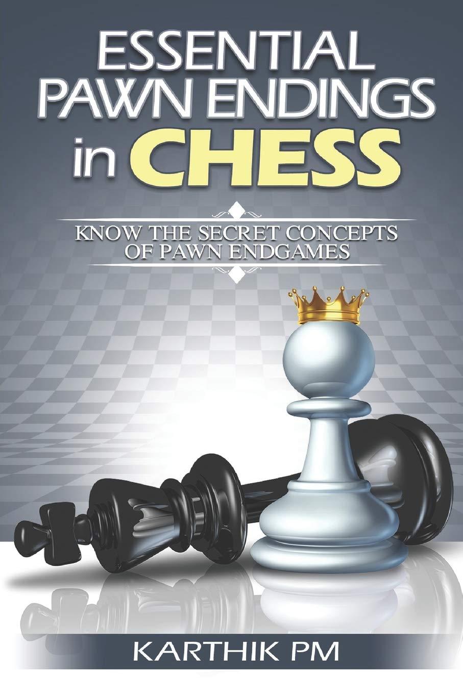 Karthik PM_Essential Pawn Endings in Chess  61CdkNFdjoL