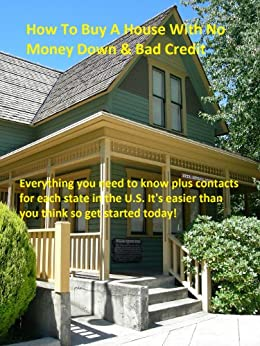 How To Buy A House With No Money Down & Bad Credit by [Shelton, Mike]