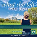 What She Left Audiobook by Rosie Fiore Narrated by Meriel Scholfield