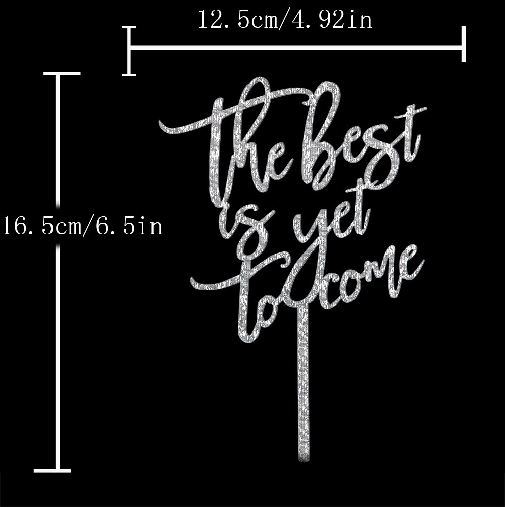 The Best Is Yet To Come Acrylic Cake Topper For Love Wedding Anniversary Engagement Bridal Shower Party Sign Decoration Silver by waway (Image #3)