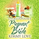 The Billionaire's Pregnant Bride Audiobook by Kimmy Love Narrated by Meghan Kelly
