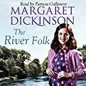 The River Folk Audiobook by Margaret Dickinson Narrated by Patricia Gallimore
