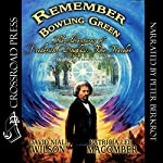 Remember Bowling Green: The Adventures of Frederick Douglass - Time Traveler: An Alternative History Novel, Book 1 | David Niall Wilson,Patricia Lee Macomber