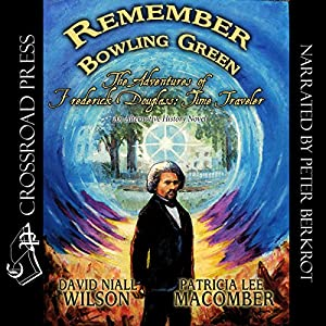 Remember Bowling Green: The Adventures of Frederick Douglass - Time Traveler Audiobook
