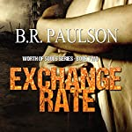Exchange Rate: Worth of Souls, Book 2 | Bonnie R. Paulson