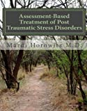 Assessment-Based Treatment of Post Traumatic Stress Disorders, Mardi Horowitz, 1456346911