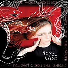 THE WORSE THINGS GET, THE HARD by NEKO CASE (0100-01-01)