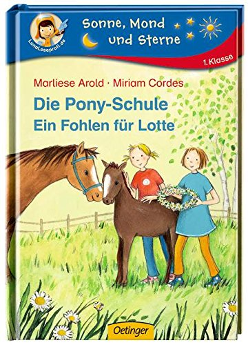 Die Pony-Schule. Ein Fohlen für Lotte