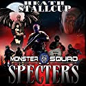 Specters: A Monster Squad Novel - 8 Audiobook by Heath Stallcup Narrated by Maxwell Zener