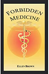 Forbidden Medicine: Is Effective Non-toxic Cancer Treatment Being Suppressed? Paperback