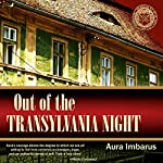 Out of the Transylvania Night | Aura Imbarus