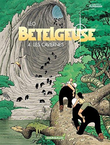 Les Mondes d'Aldébaran, cycle 2 : Bételgeuse, tome 4 : Les Cavernes Relié – 1 novembre 2003 Leo Les Mondes d' Aldébaran Dargaud 2205054759