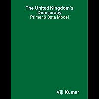 The United Kingdom's Democracy: Primer & Data Model (English Edition)