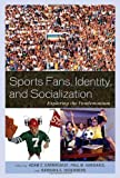 img - for Sports Fans, Identity, and Socialization: Exploring the Fandemonium book / textbook / text book