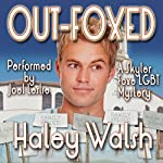 Out-Foxed: The Skyler Foxe Mysteries, Book 3 | Haley Walsh