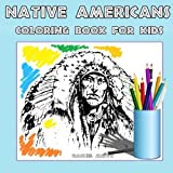 img - for Coloring Book For Kids - Native Americans: 36 Coloring Pages Of Native Indian Americans - War Bonnets, Headdresses, Tomahawks, Heritage (Coloring Books For Kids) (Volume 33) book / textbook / text book