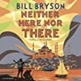Neither Here, Nor There: Travels in Europe (Bryson)