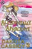 Accidentally Aphrodite (Accidentally Paranormal Series)