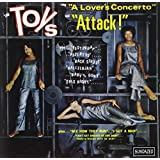 The Toys Sing: A Lover's Concerto and Attack