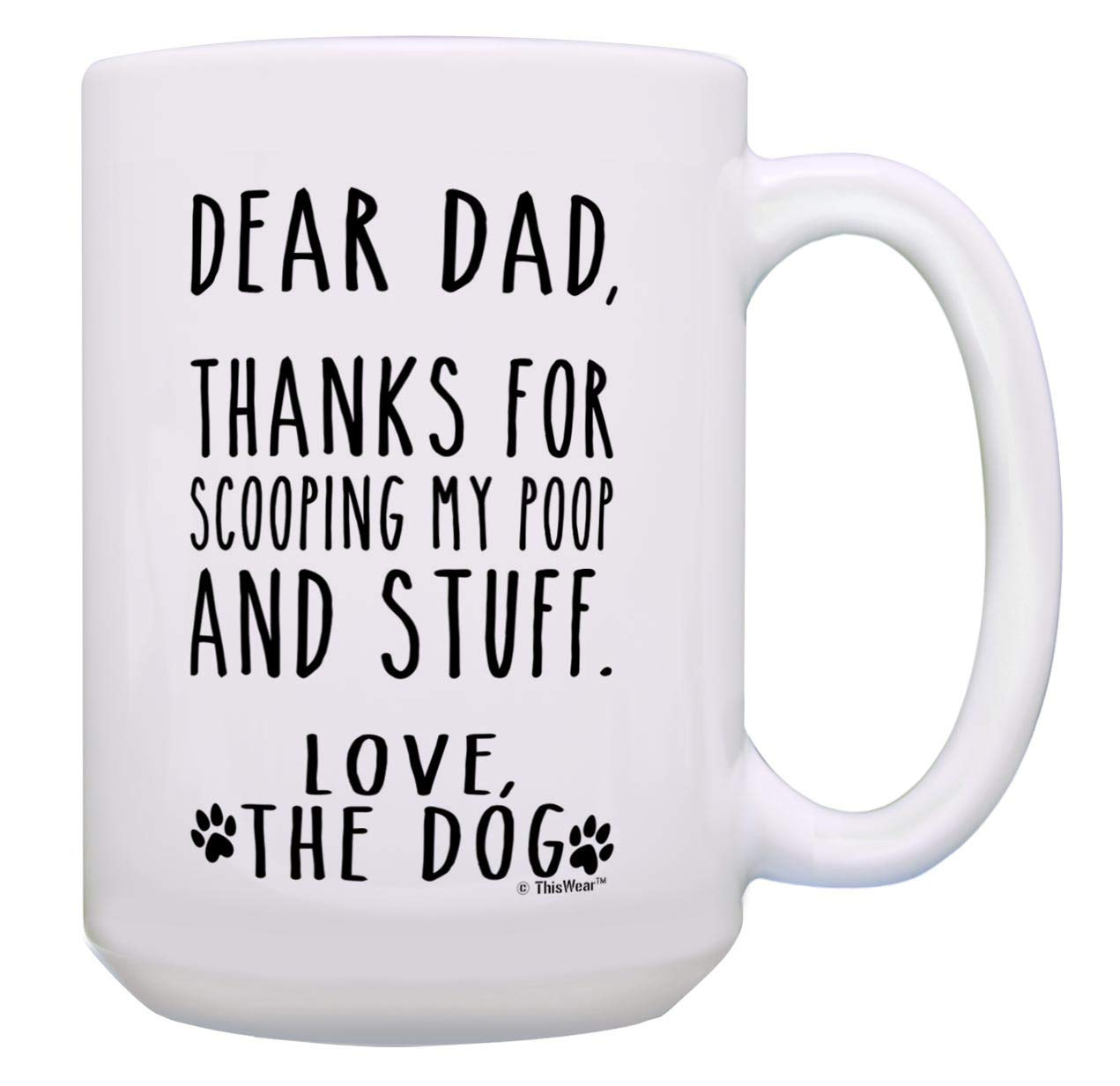 Dog Lover Gifts Thanks for Scooping My Poop and Stuff Dog Gag Gifts 15-oz Coffee Mug Tea Cup White