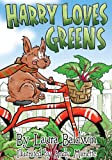 Harry Loves Greens, Laura Baldwin, 1611530121