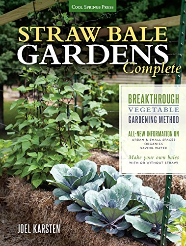 Straw Bale Gardens Complete: Breakthrough Vegetable Gardening Method ...
