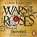Wars of the Roses: Stormbird Audiobook by Conn Iggulden Narrated by Roy McMillan