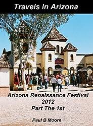 Travels In Arizona - Arizona Renaissance Festival - Part The 1st (Ren Fest)