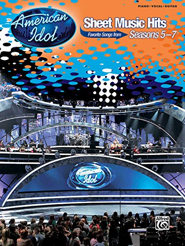 American Idol Sheet Music - American Idol Sheet Music Hits: Favorite Songs from Seasons 5-7 (Piano/Vocal/Chords)