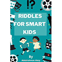 RIDDLES FOR SMART KIDS: over 500 riddles and brain teasers that kids and Families will Enjoy