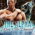 The Alpha Won't Be Denied | Georgette St. Clair