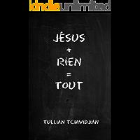 Jésus + rien = tout (French Edition)