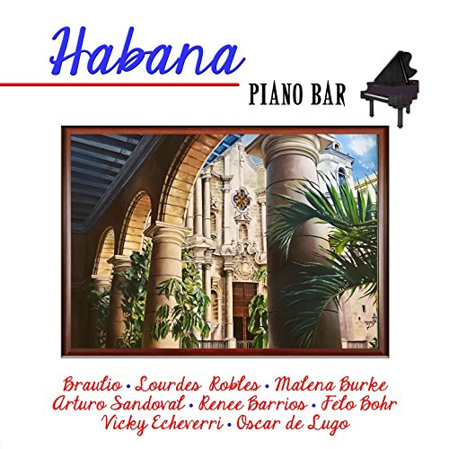Various artists Stream or buy for $8.99 · Habana Piano Bar