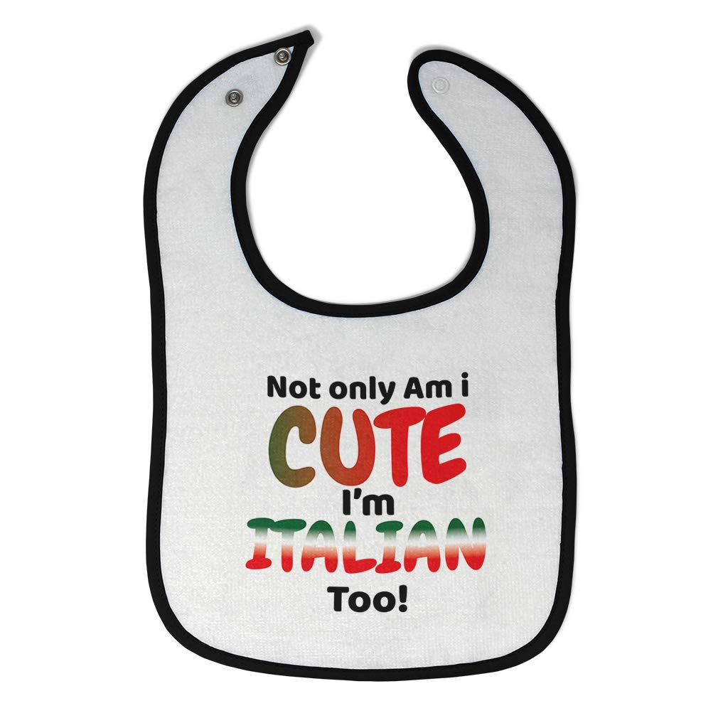 Toddler /& Baby Bibs Burp Cloths Not Only Am I Cute Im Italian Too Cotton Items for Girl Boy Ad White Black Design