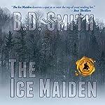 The Ice Maiden | B.D. Smith