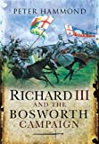Richard III and the Bosworth Campaign, Peter Hammond, 1844152596