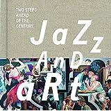 Jazz and Art: Fotobildband inkl. 3 Audio CDs (Deutsch/Englisch) (Two Steps Ahead of the Century)