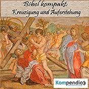 Kreuzigung und Auferstehung (Bibel kompakt) | Alessandro Dallmann