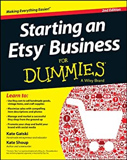 Starting an Etsy Business For Dummies by [Gatski, Kate, Shoup, Kate]