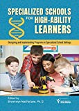 Specialized Schools for High-Ability Learners: Designing and Implementing Programs in Specialized School Settings