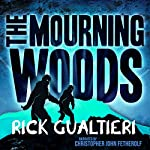 The Mourning Woods: The Tome of Bill, Part 3 | Rick Gualtieri