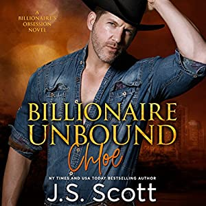 Billionaire Unbound: The Billionaire's Obsession - Chloe Hörbuch