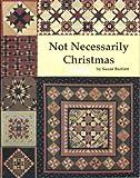 Not Necessarily Christmas, Susan Bartlett, 0963047302