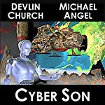 Cyber Son | Devlin Church,Michael Angel