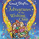 The Adventures of the Wishing-Chair: Book 1 Audiobook by Enid Blyton Narrated by Sarah Ovens