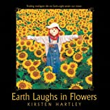 Earth Laughs in Flowers, Kirsten Hartley, 1452542953