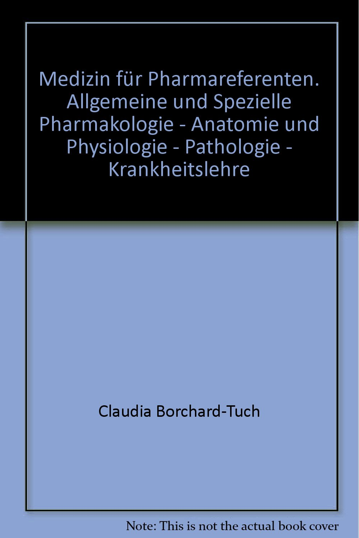 Medizin für Pharmareferenten. Allgemeine und Spezielle Pharmakologie ...