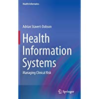 Health Information Systems: Managing Clinical Risk