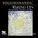 Waking Up Audiobook by Swami Yogeshananda Narrated by Charlton Griffin