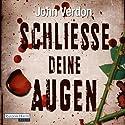 Schließe deine Augen Hörbuch von John Verdon Gesprochen von: Gordon Piedesack